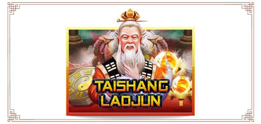 มารู้จักเกมสล็อตน่าเล่นกับ Tai Shang Lao Jun